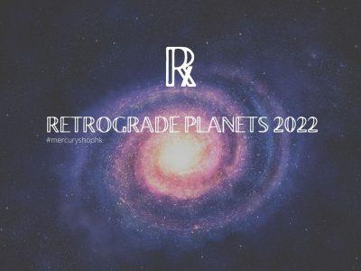 【逆行.占星學】2022 年行星逆行日期及位置